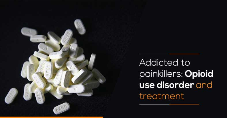 Addicted To Painkillers Opioid Use Disorder And Treatment