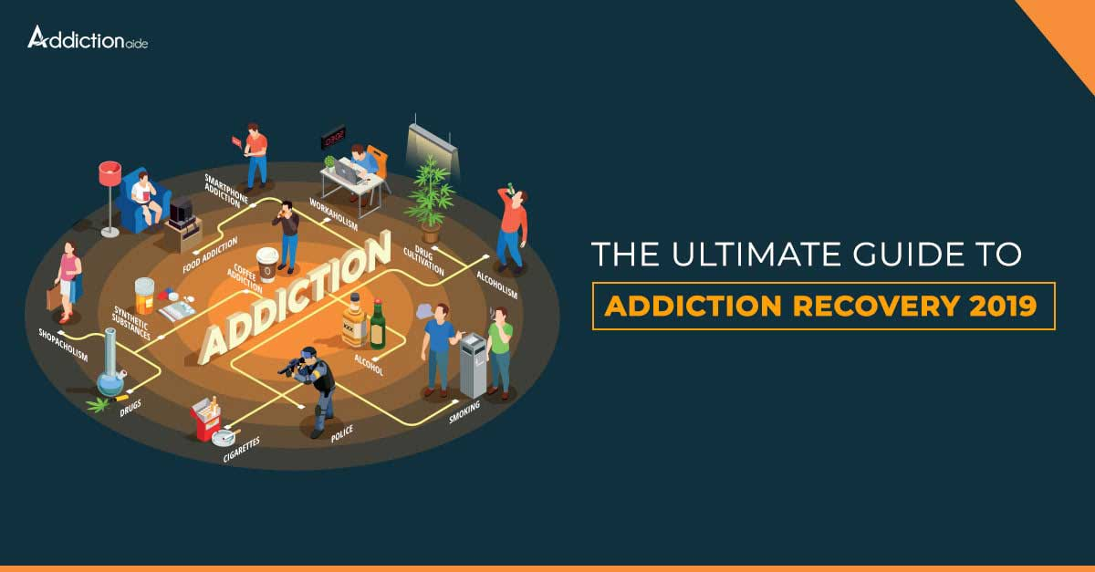 The Ultimate Guide To Addiction Recovery 2019