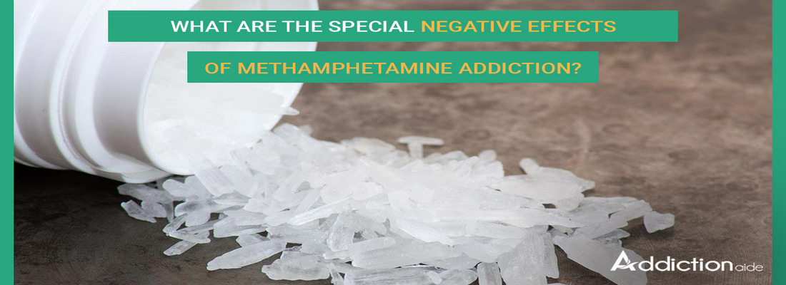 What Are The Special Negative Effects Of Methamphetamine Addiction