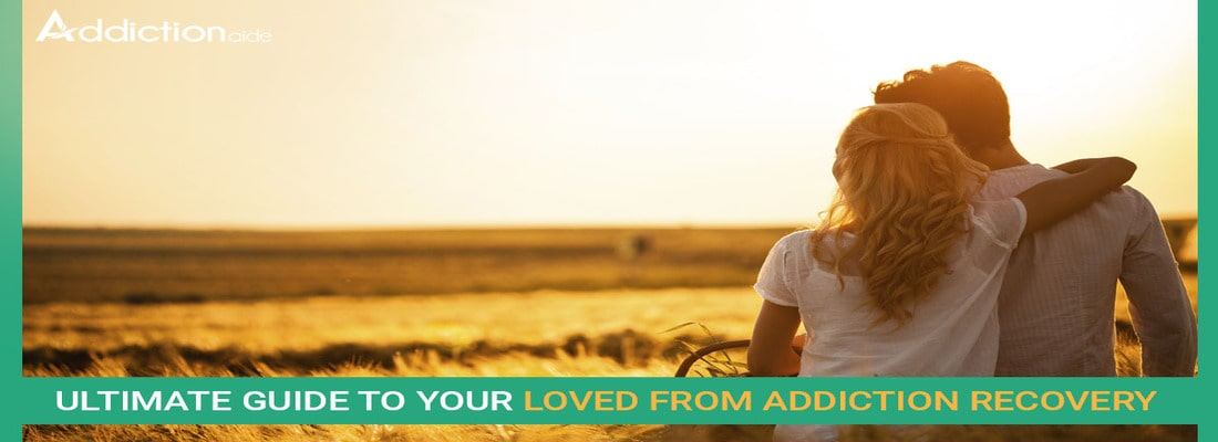 What Is The Ultimate Guide To Your Loved Ones From Addiction Recovery
