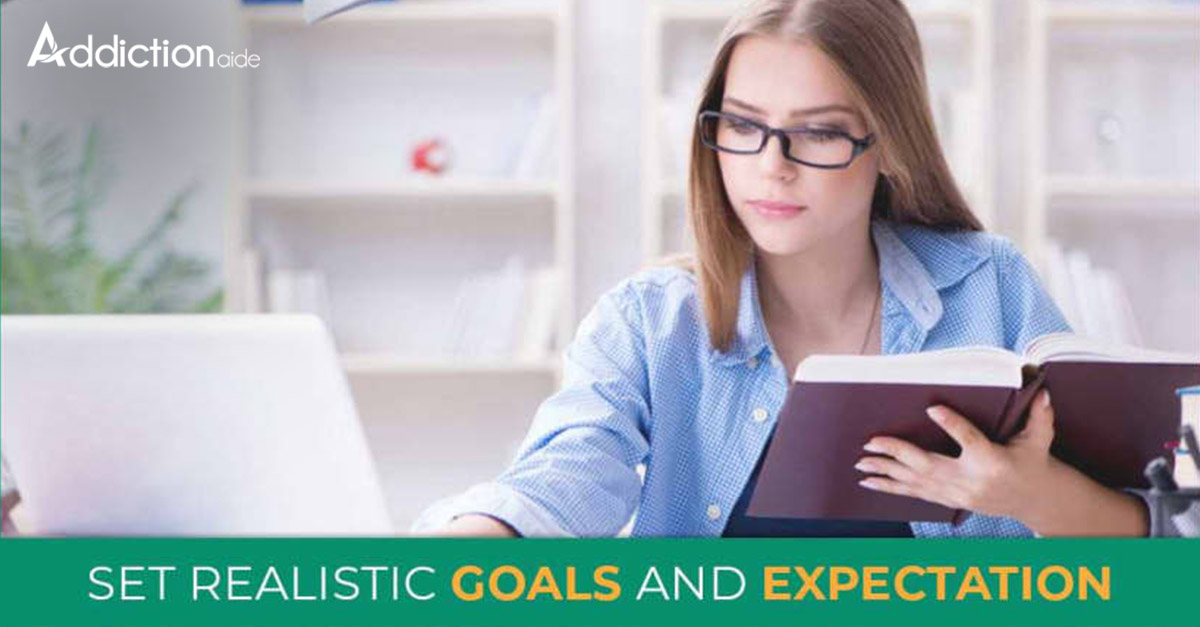Set realistic goals and expectations