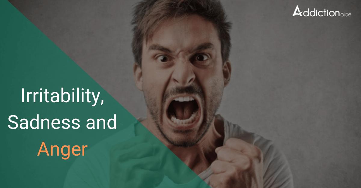 Irritability, Sadness, and Anger