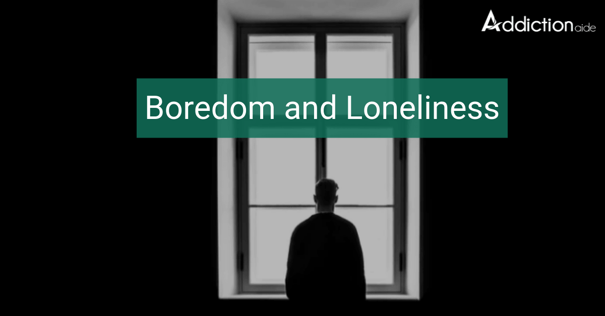 Boredom and Loneliness