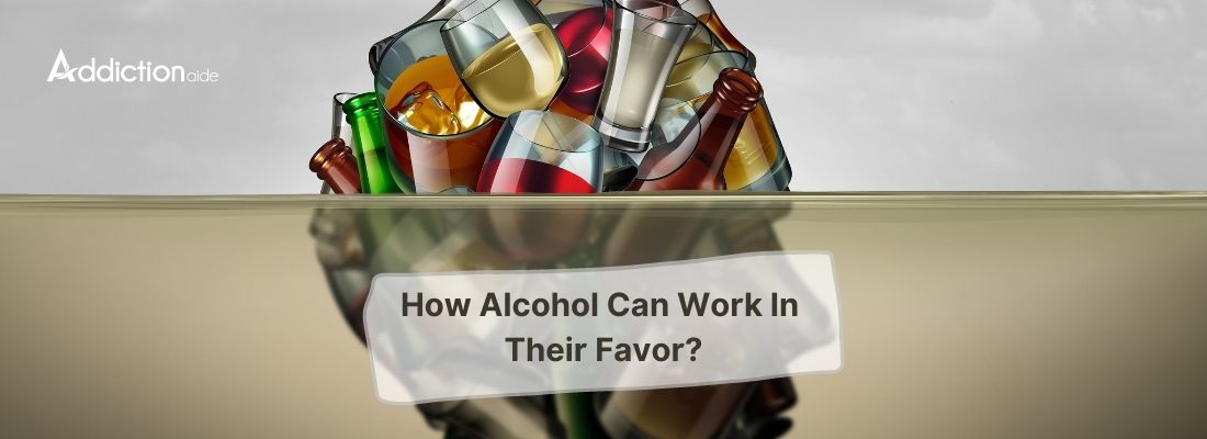 How Alcohol Can Work In Their Favor-min