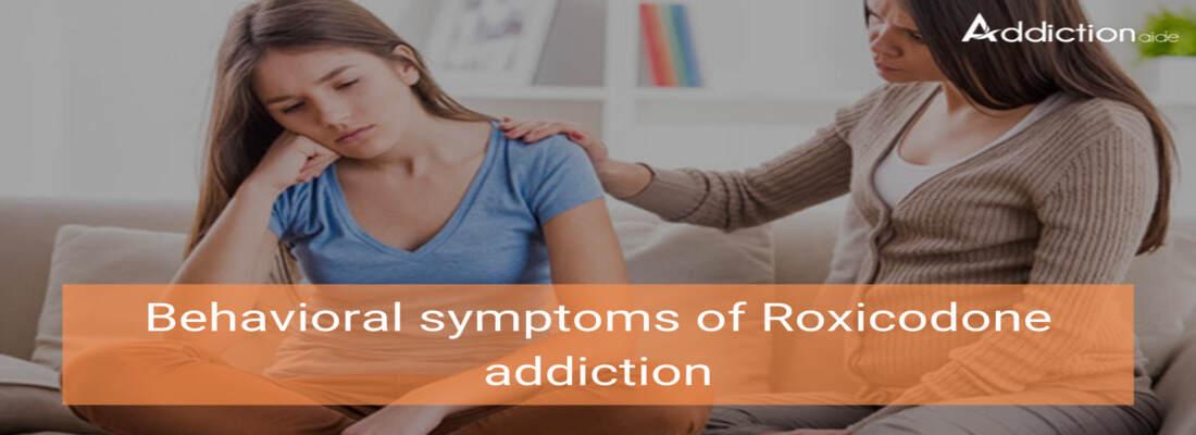 Behavioral Symptoms Of Roxicodon
