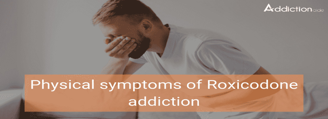 Physical Symptoms Of Roxicodone