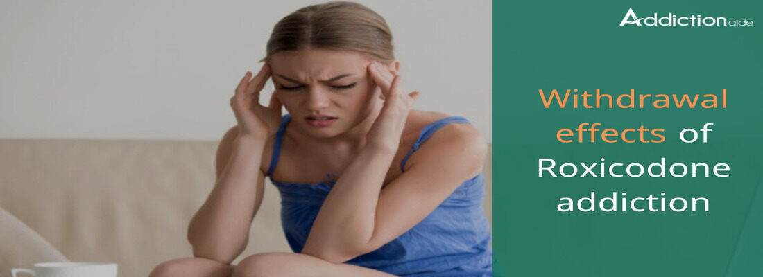 Withdrawal Effects Of Roxicodone Addiction